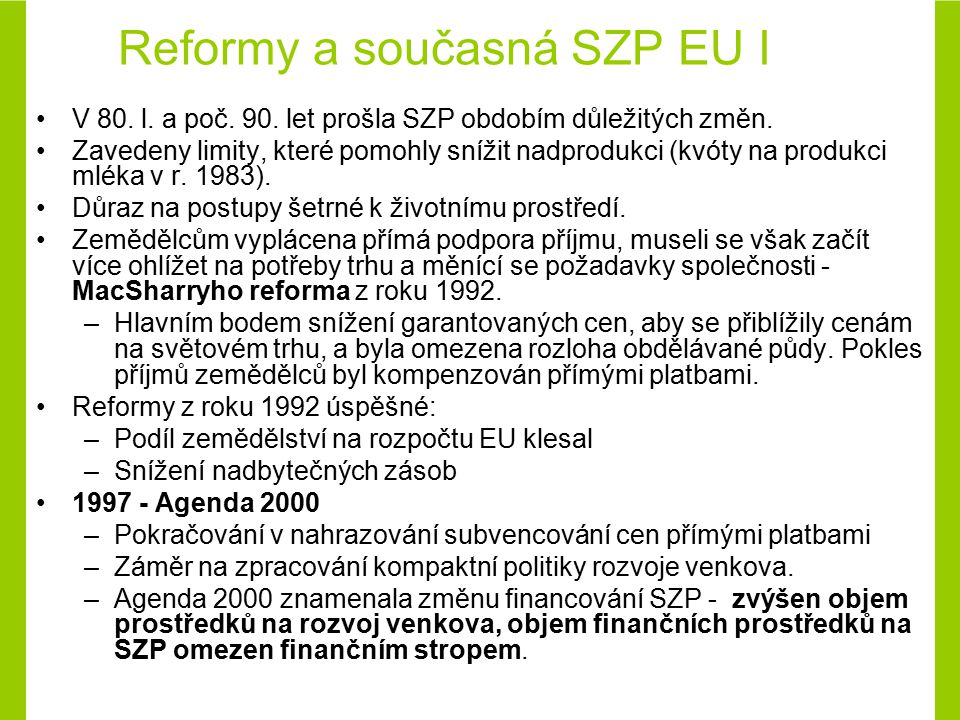 Reformy a současná SZP EU I
