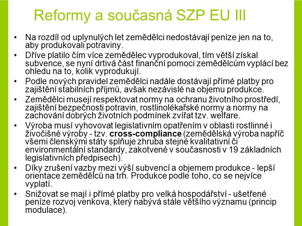 Reformy a současná SZP EU III