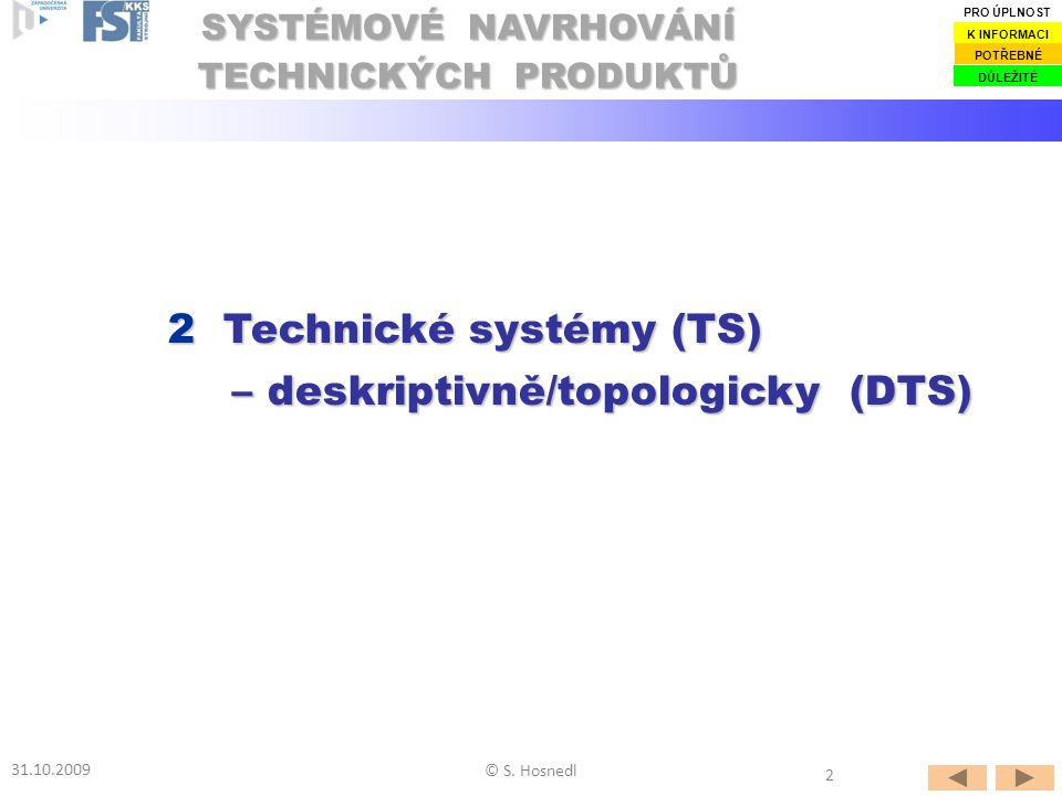 2 Technické systémy (TS) – deskriptivně/topologicky (DTS)