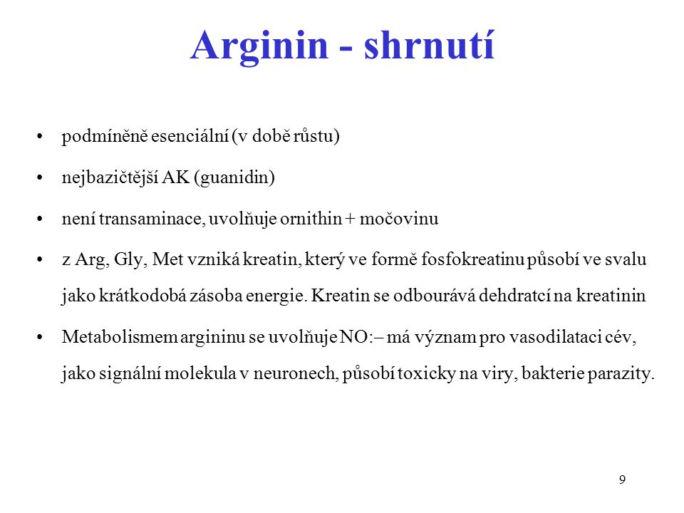 Arginin - shrnutí podmíněně esenciální (v době růstu)