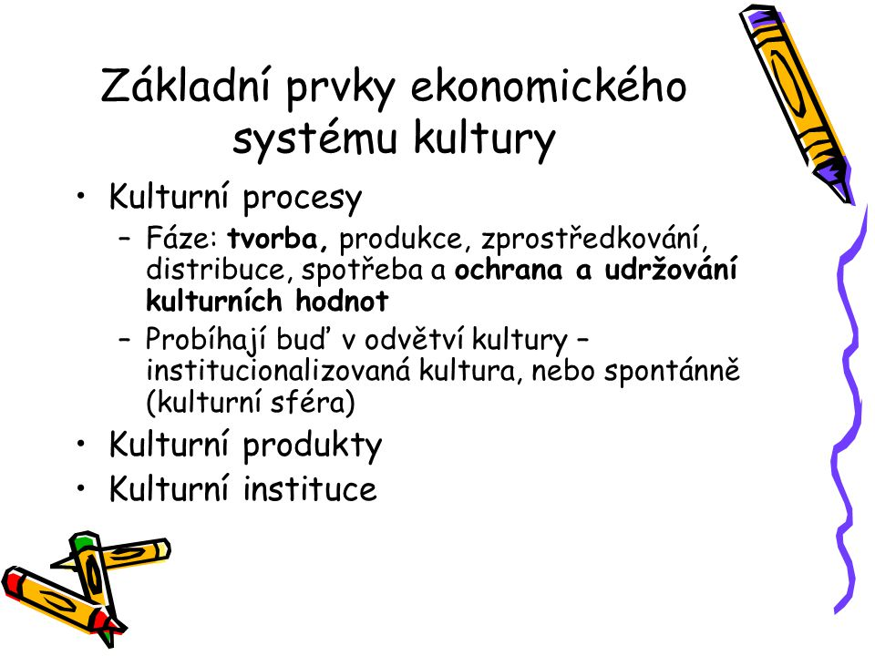 Základní prvky ekonomického systému kultury