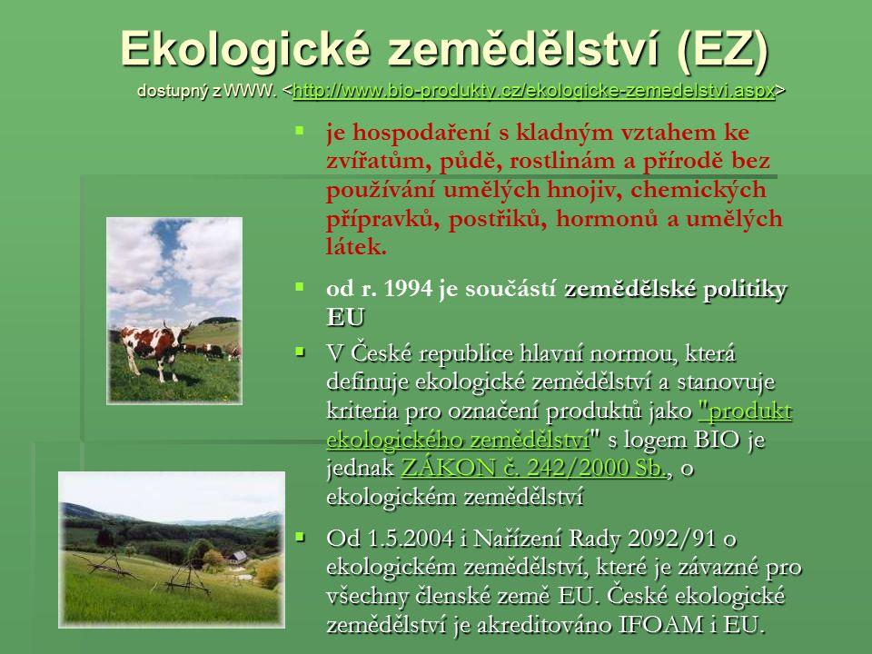 Ekologické zemědělství (EZ) dostupný z WWW. <http://www