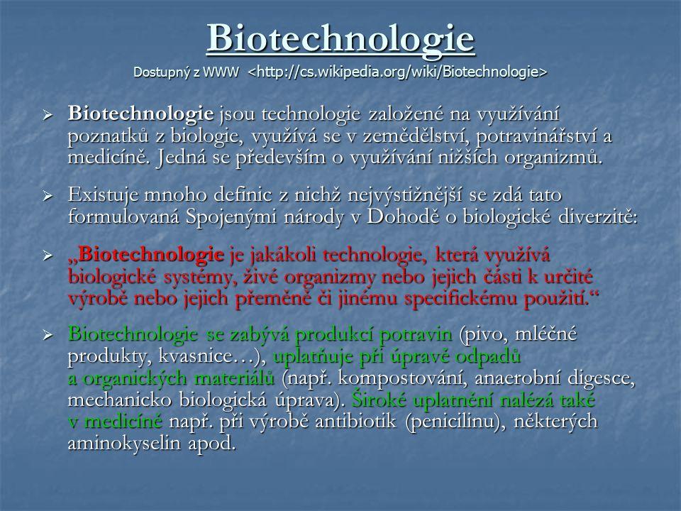 Biotechnologie Dostupný z WWW <http://cs. wikipedia