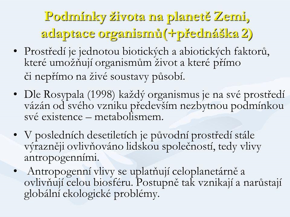 Podmínky života na planetě Zemi, adaptace organismů(+přednáška 2)
