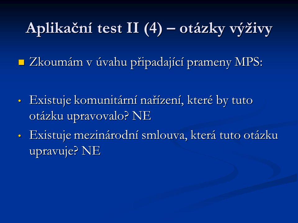 Aplikační test II (4) – otázky výživy