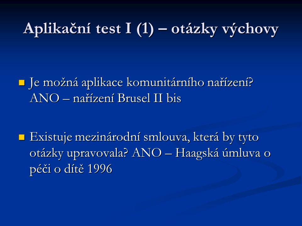 Aplikační test I (1) – otázky výchovy