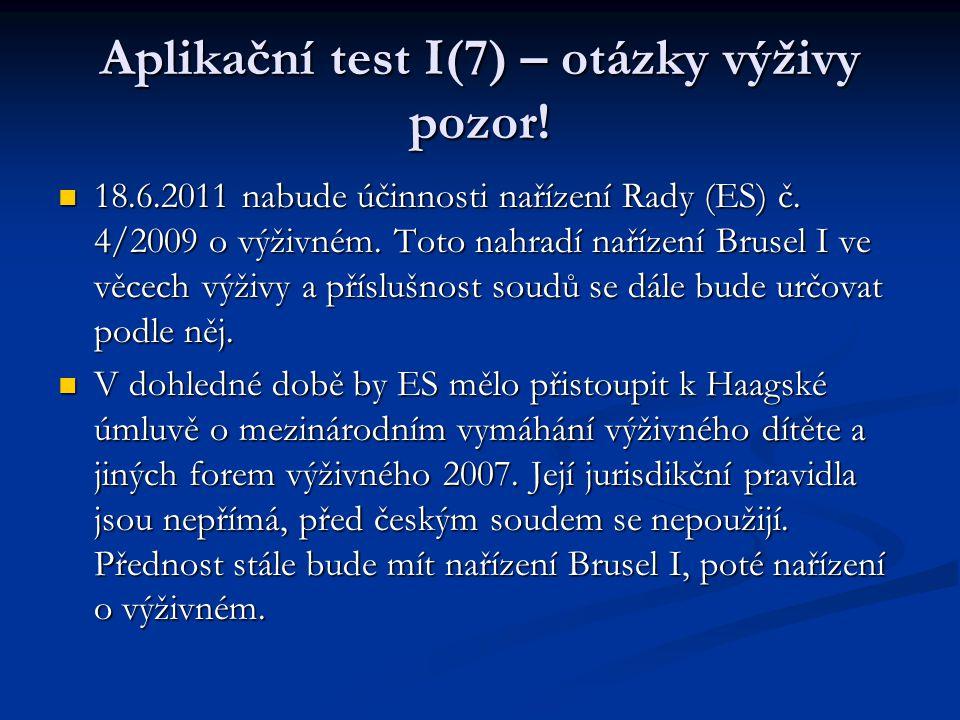 Aplikační test I(7) – otázky výživy pozor!
