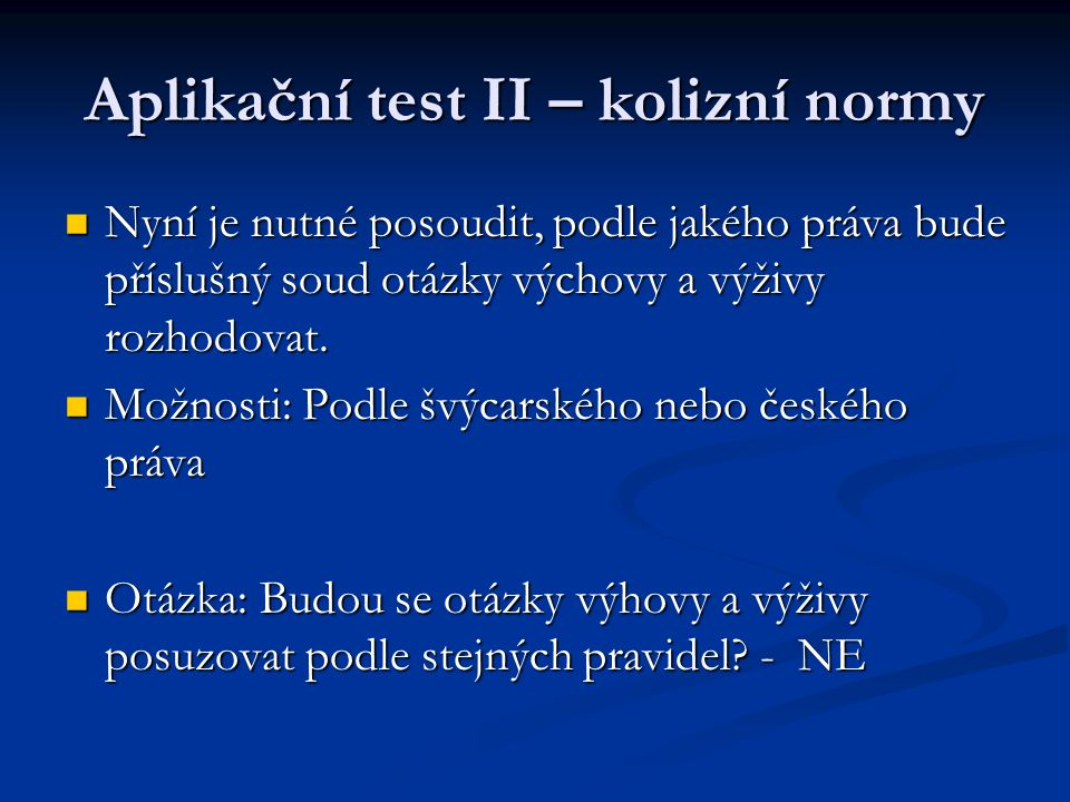 Aplikační test II – kolizní normy