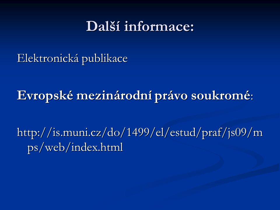 Další informace: Evropské mezinárodní právo soukromé: