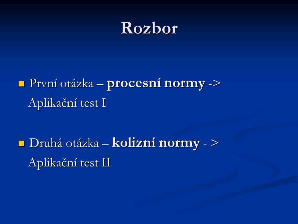 Rozbor První otázka – procesní normy -> Aplikační test I