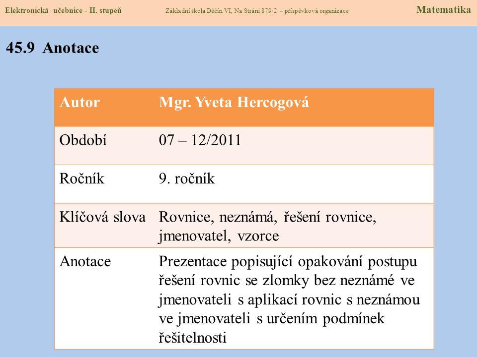 45.9 Anotace Autor Mgr. Yveta Hercogová Období 07 – 12/2011 Ročník
