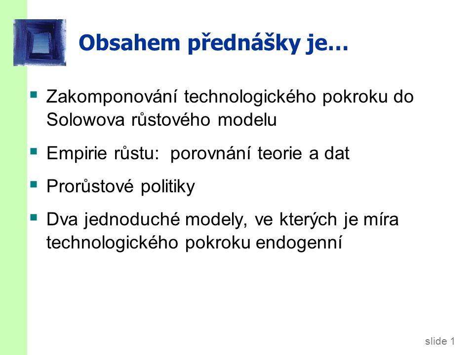 Úvod V Solow modelu z minulé přednášky: