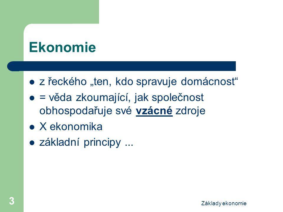 """Ekonomie z řeckého """"ten, kdo spravuje domácnost"""