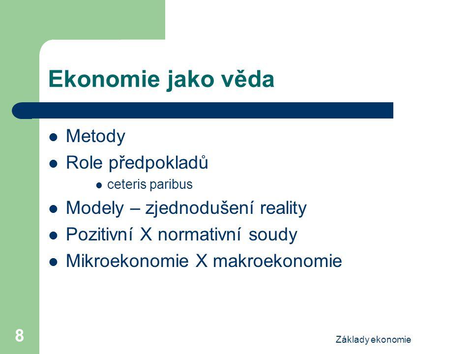 Ekonomie jako věda Metody Role předpokladů