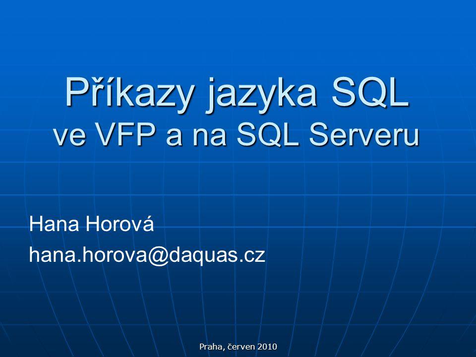 Příkazy jazyka SQL ve VFP a na SQL Serveru