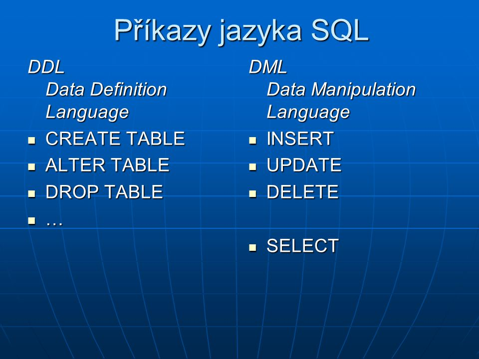 Příkazy jazyka SQL DDL Data Definition Language CREATE TABLE