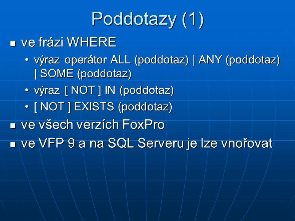Poddotazy (1) ve frázi WHERE ve všech verzích FoxPro
