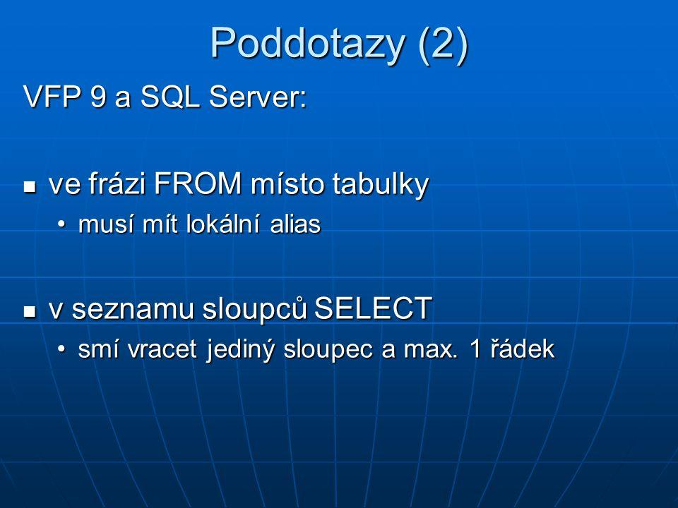 Poddotazy (2) VFP 9 a SQL Server: ve frázi FROM místo tabulky