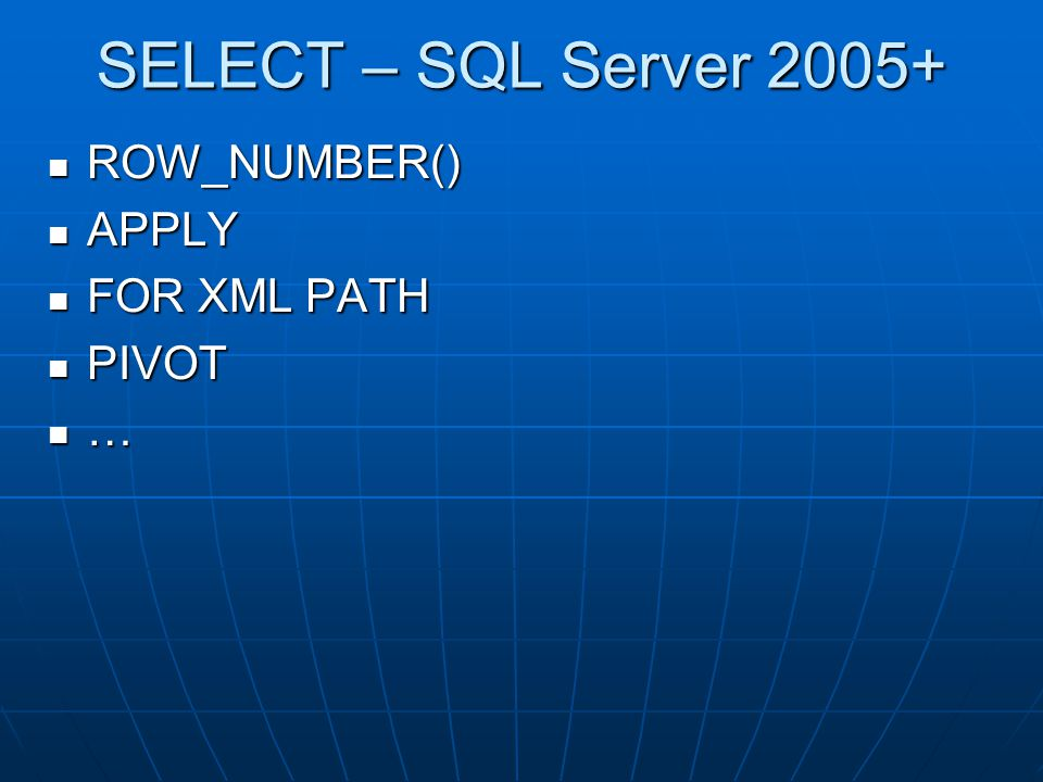 SELECT – SQL Server 2005+ ROW_NUMBER() APPLY FOR XML PATH PIVOT …