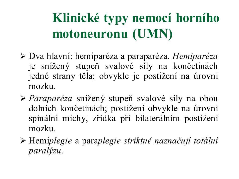 Klinické typy nemocí horního motoneuronu (UMN)