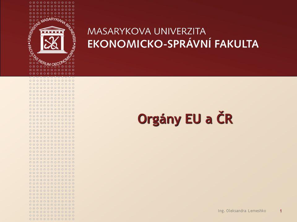 Orgány EU a ČR Ing. Oleksandra Lemeshko