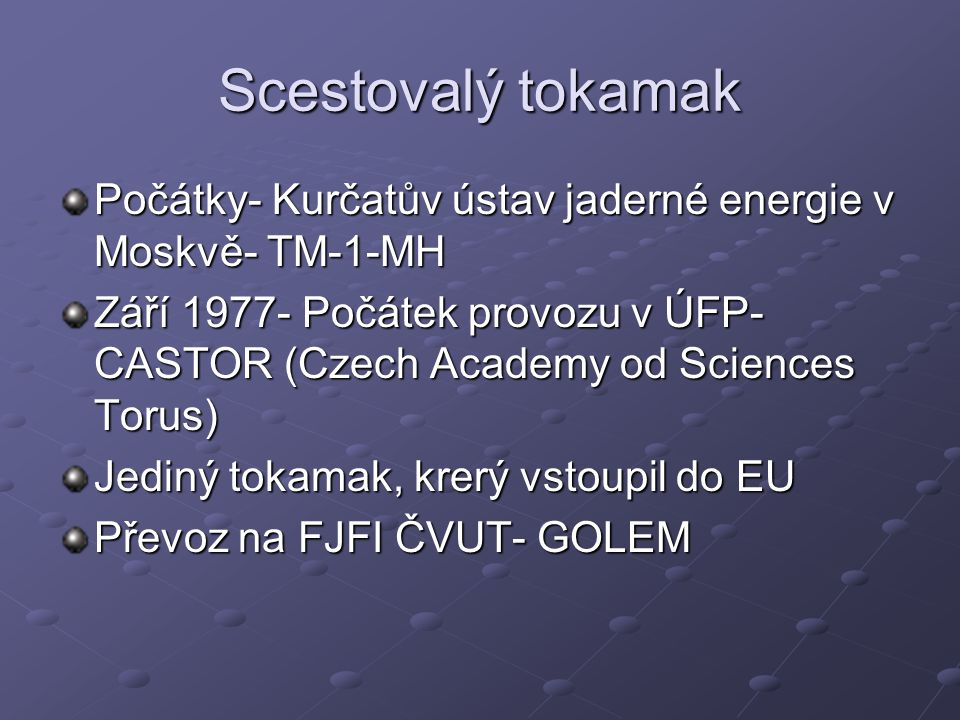 Scestovalý tokamak Počátky- Kurčatův ústav jaderné energie v Moskvě- TM-1-MH.