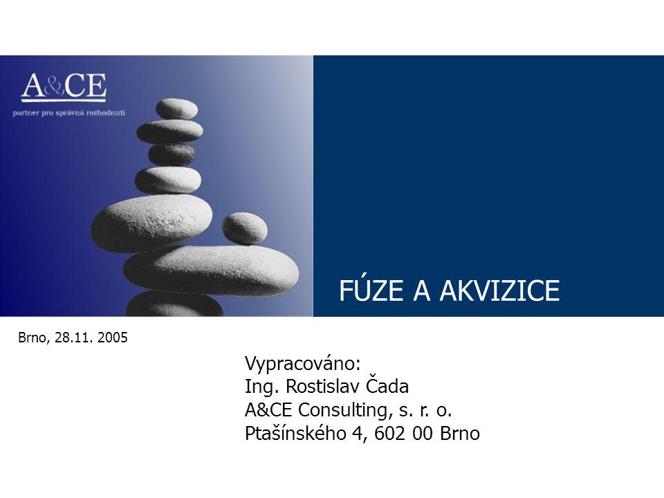 FÚZE A AKVIZICE Vypracováno: Ing. Rostislav Čada