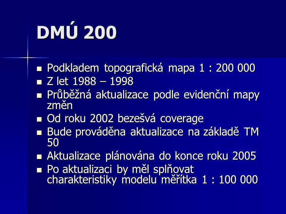 DMÚ 200 Podkladem topografická mapa 1 : 200 000 Z let 1988 – 1998
