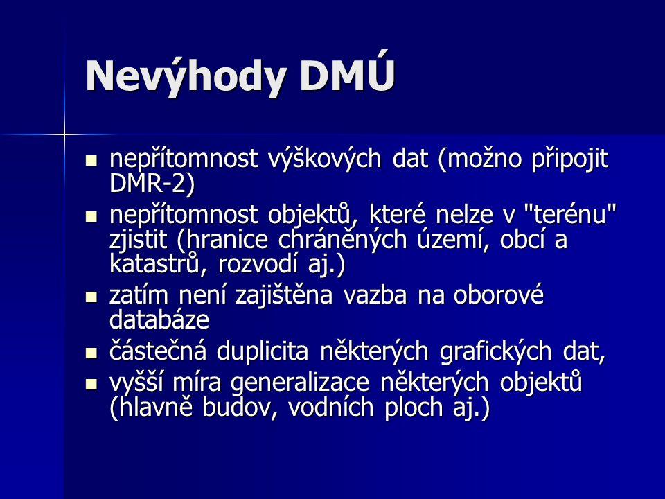 Nevýhody DMÚ nepřítomnost výškových dat (možno připojit DMR-2)