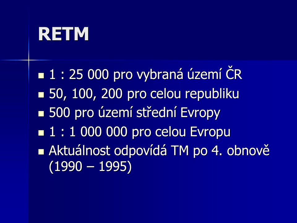 RETM 1 : 25 000 pro vybraná území ČR 50, 100, 200 pro celou republiku