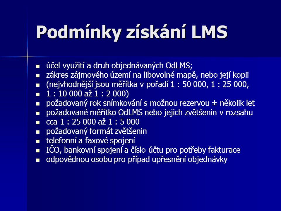 Podmínky získání LMS účel využití a druh objednávaných OdLMS;