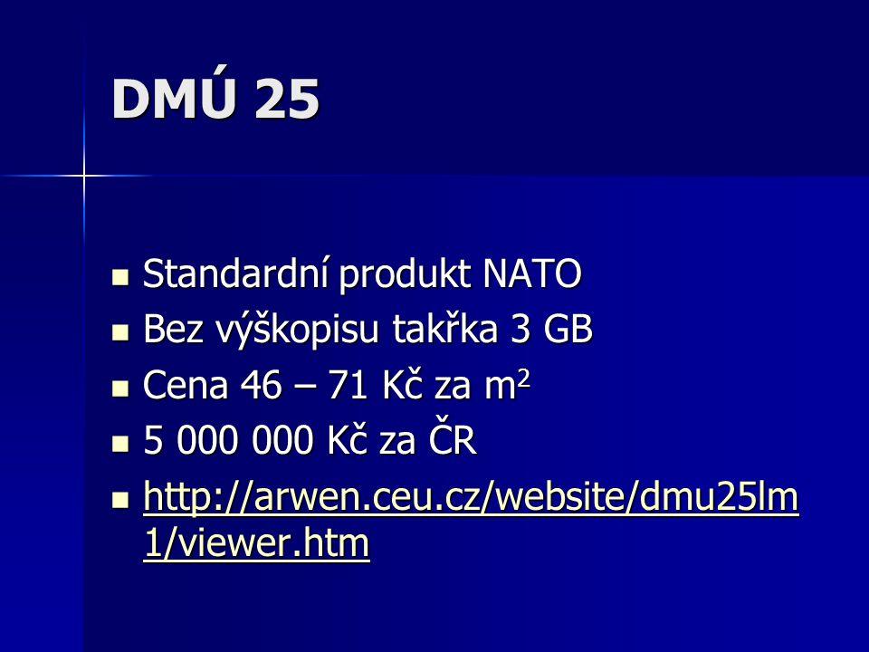 DMÚ 25 Standardní produkt NATO Bez výškopisu takřka 3 GB