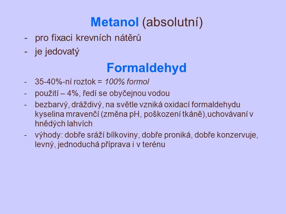Metanol (absolutní) Formaldehyd pro fixaci krevních nátěrů je jedovatý