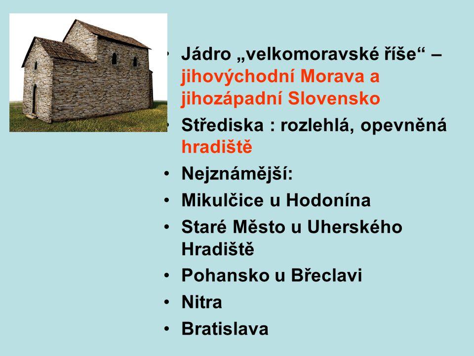"""Jádro """"velkomoravské říše – jihovýchodní Morava a jihozápadní Slovensko"""