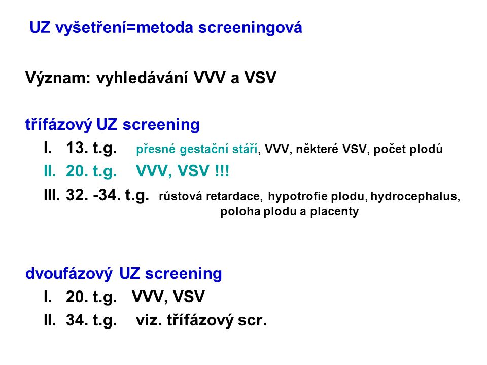 UZ vyšetření=metoda screeningová