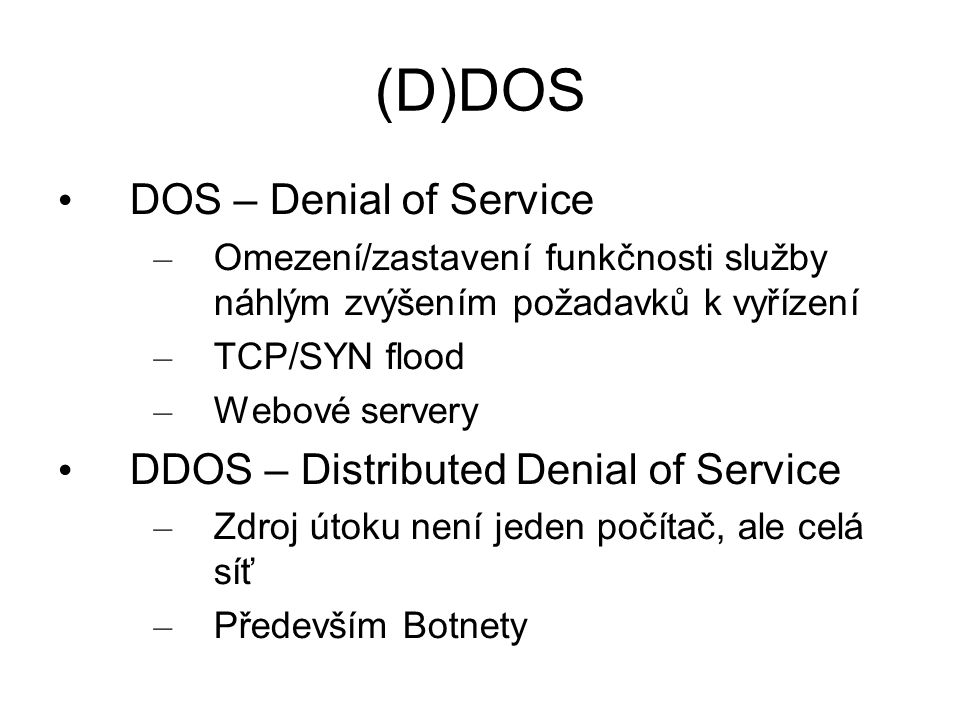 (D)DOS DOS – Denial of Service DDOS – Distributed Denial of Service