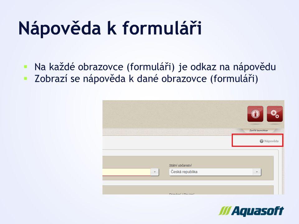 Nápověda k formuláři Na každé obrazovce (formuláři) je odkaz na nápovědu.