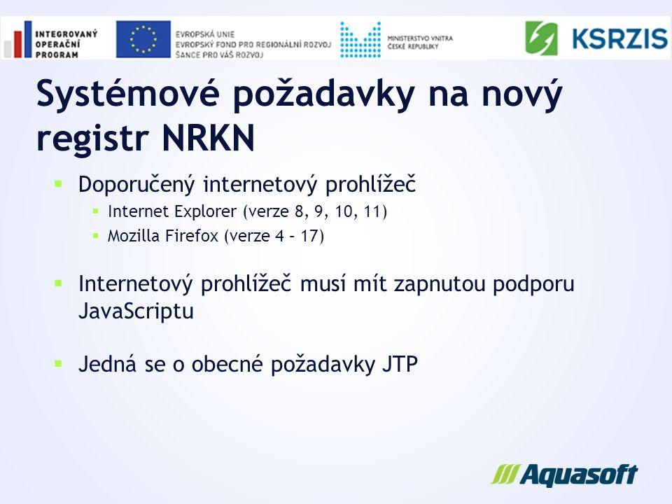 Systémové požadavky na nový registr NRKN