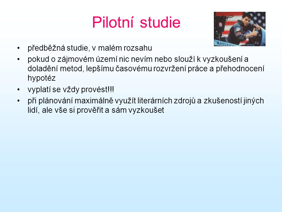 Pilotní studie předběžná studie, v malém rozsahu