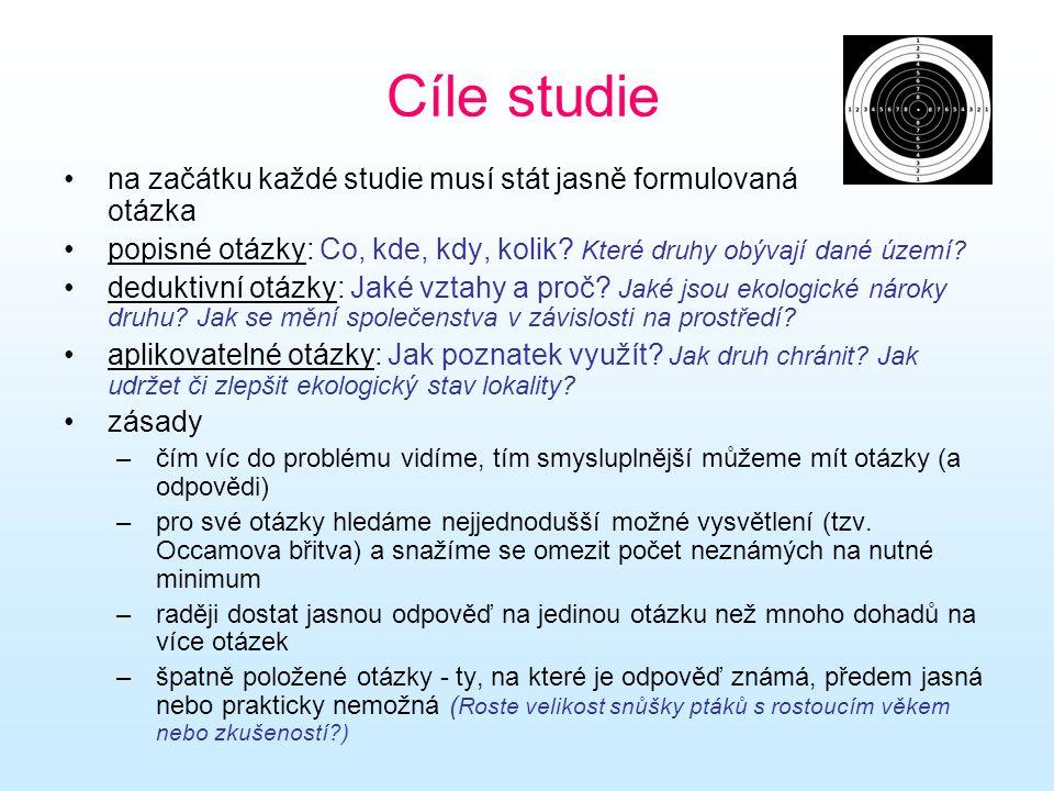 Cíle studie na začátku každé studie musí stát jasně formulovaná otázka