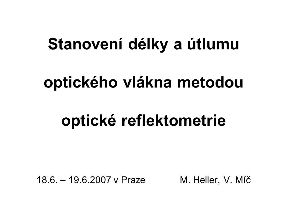 Stanovení délky a útlumu optického vlákna metodou optické reflektometrie 18.6.