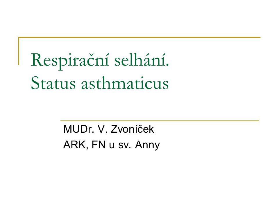 Respirační selhání. Status asthmaticus