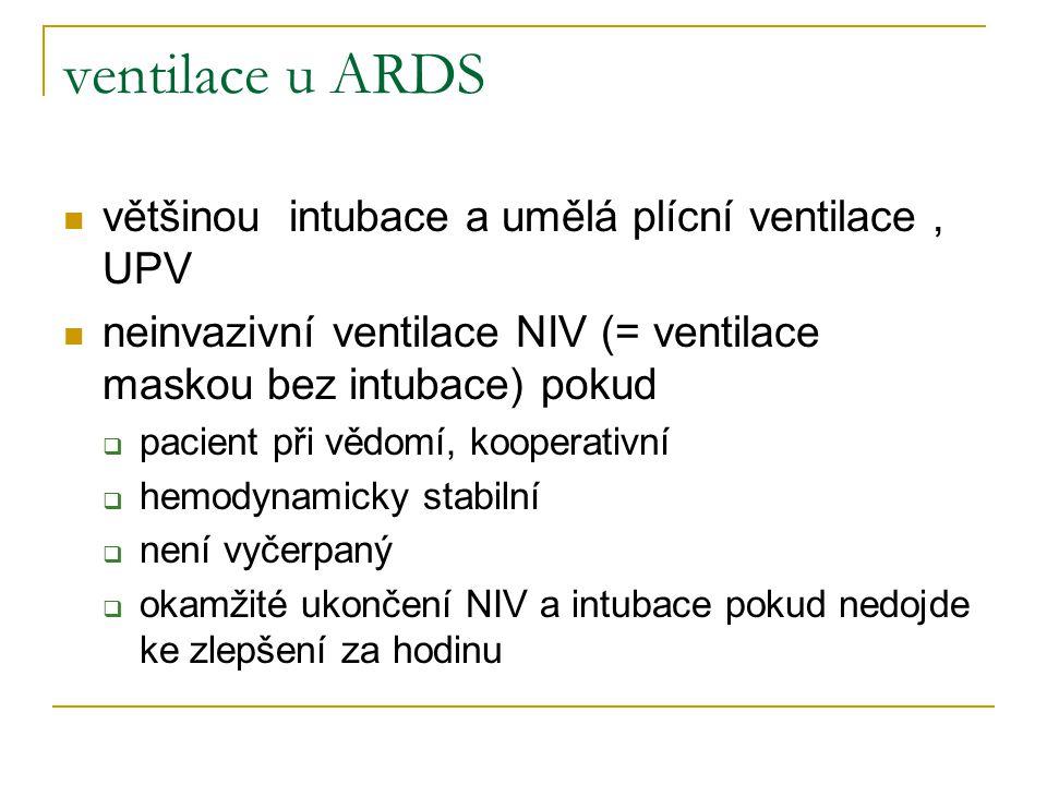 ventilace u ARDS většinou intubace a umělá plícní ventilace , UPV