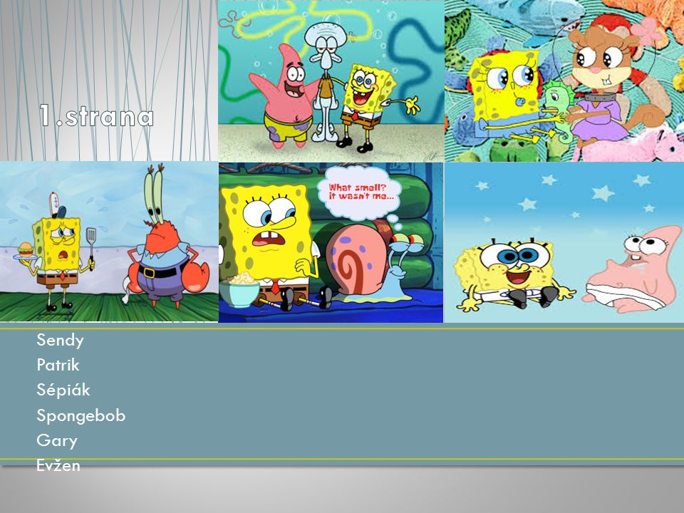 1.strana Sendy Patrik Sépiák Spongebob Gary Evžen
