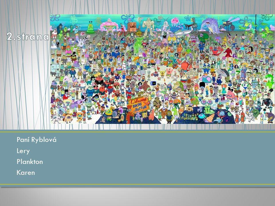 2.strana Paní Ryblová Lery Plankton Karen