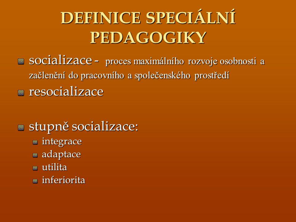 DEFINICE SPECIÁLNÍ PEDAGOGIKY