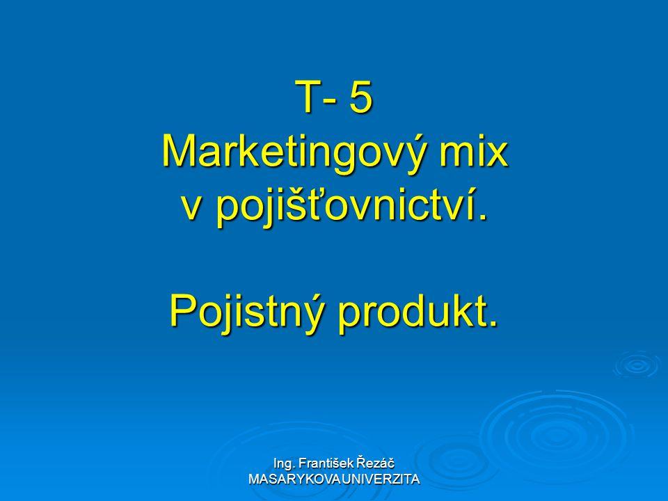 T- 5 Marketingový mix v pojišťovnictví. Pojistný produkt.