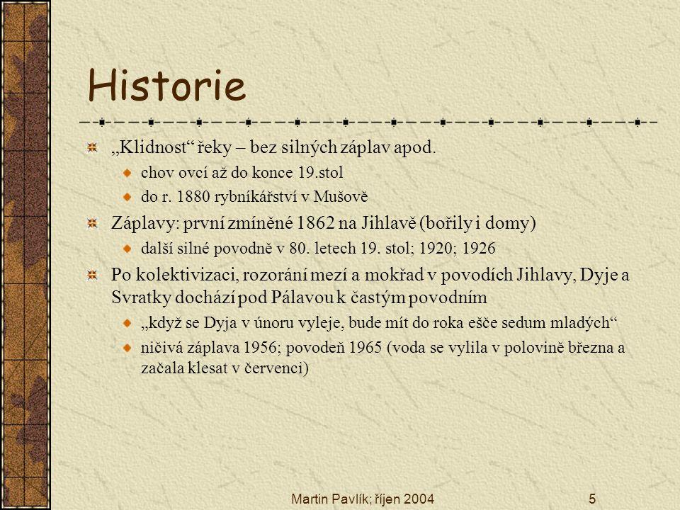 """Historie """"Klidnost řeky – bez silných záplav apod."""