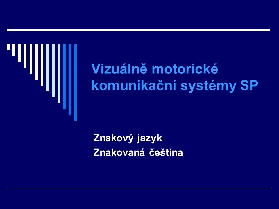 Vizuálně motorické komunikační systémy SP