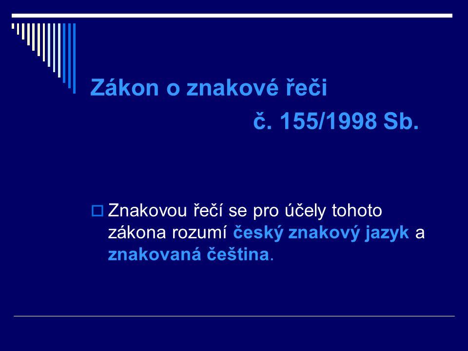 Zákon o znakové řeči č. 155/1998 Sb.